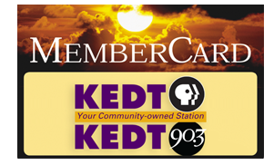 Your membership gift of $80 or more entitles you to receive the KEDT MemberCard
